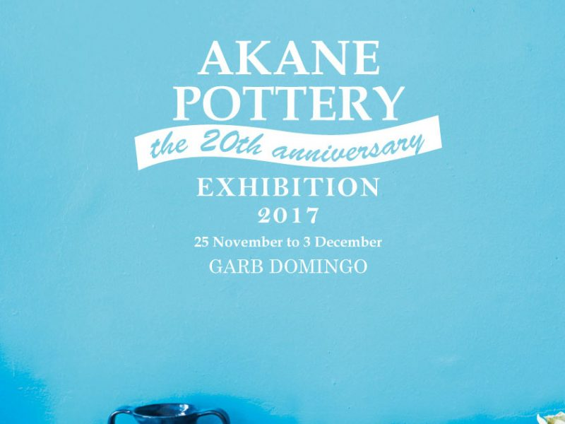 AKANE POTTERY EXHIBITION 2017